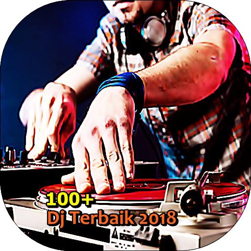 100+ Dj Terbaik 2018 Download Latest Version APK