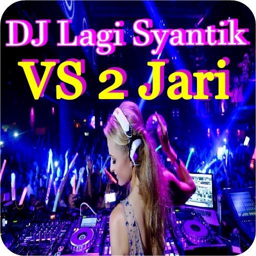 DJ Lagi Syantik vs Goyang Dua Jari Download Latest Version APK