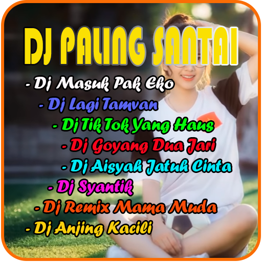 DJ Lengkap Offline Paling Santai Download Latest Version APK