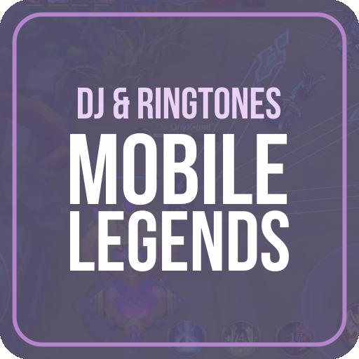DJ Ringtones Mobile Legends Offline Download Latest Version APK