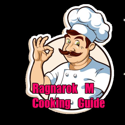 Ragnarok M Eternal Love Cooking Guide Download Latest Version APK