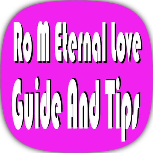 Ro M Eternal Love Guide And Tips Download Latest Version APK