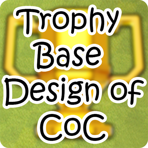 Trophy base design of Clash Of Clans 2018 Download Latest Version APK