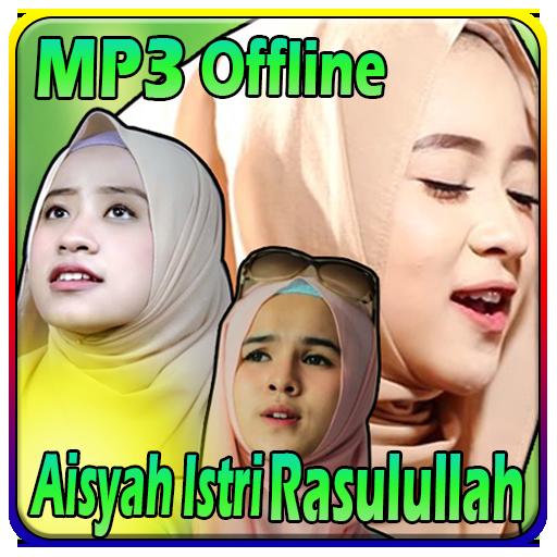 Lagu Aisyah Istri Rasulullah   MP3 Offline Download Latest Version APK