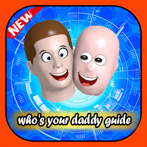 Whos Your Daddy Guide 2020 Download Latest Version APK